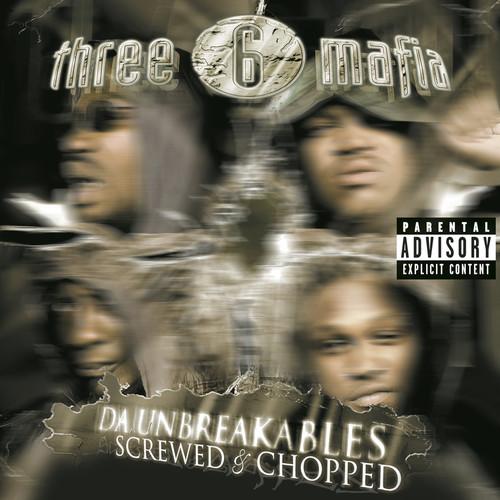 Da Unbreakables: Screwed & Chopped 2003 Three 6 Mafia