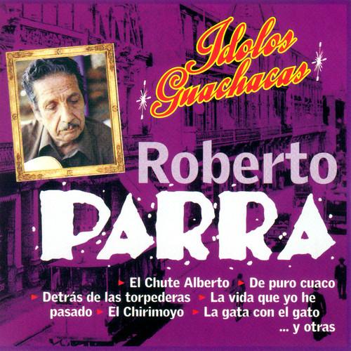 La Vida Que Yo He Pasado 2006 Roberto Parra