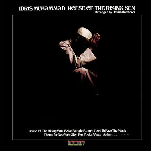 House Of The Rising Sun 2003 Idris Muhammad
