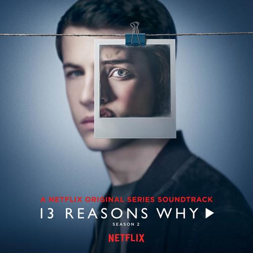 13 Reasons Why: Season 2 (Music from the Original TV Series) 2018 Selena Gomez; OneRepublic; Yungblud