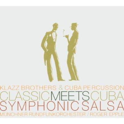 Classic Meets Cuba 2004 Klazz Brothers & Cuba Percussion