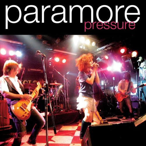 Pressure 2006 Paramore