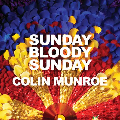 Sunday Bloody Sunday 2008 Colin Munroe