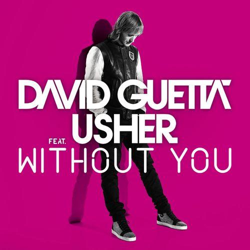 Without You (feat.Usher) [Style Of Eye Remix] 2012 David Guetta; Usher