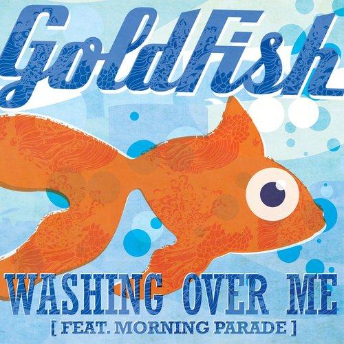 Washing Over Me (Feat. Morning Parade) 2013 Goldfish
