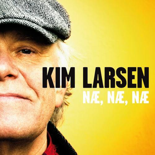 Næ, Næ, Næ 2010 Kim Larsen