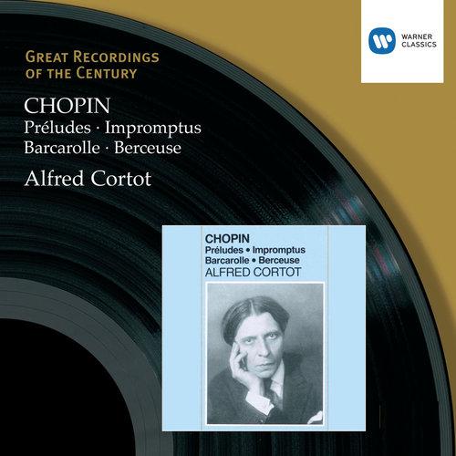 Chopin: Préludes, Impromptus, Barcarolle, Berceuse 2006 Alfred Cortot