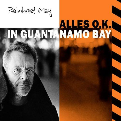 Alles O.K. In Guantanamo Bay 2013 Reinhard Frederik Mey