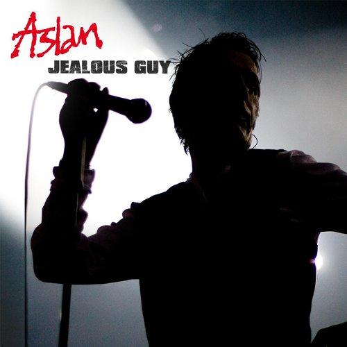 Jealous Guy 2009 Aslan