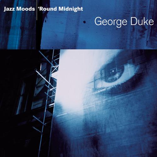 Jazz Moods - 'Round Midnight 2004 George Duke