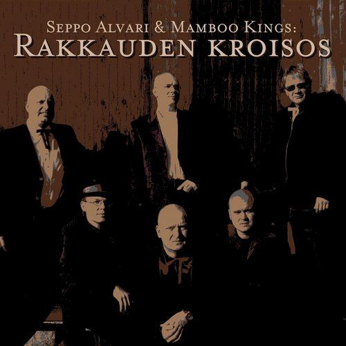 Rakkauden Kroisos 2013 Seppo Alvari & Mamboo Kings