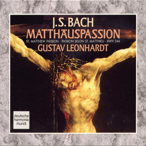 J.S. Bach: Matthäus-Passion BWV 244 1991 Gustav Leonhardt