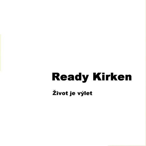 Zivot je vylet 2007 Ready Kirken