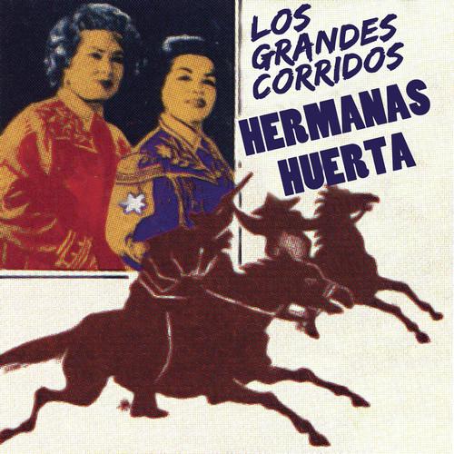 Los Grandes Corridos 2011 Hermanas Huerta