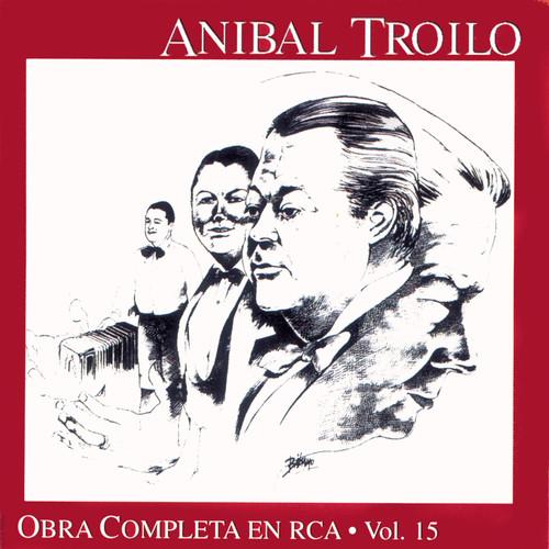 Anibal Troilo Vol. 15 2010 Anibal Troilo