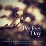 Perfect Day (Chillout & Easy Listening Tracks For Better Mood & Positivity)